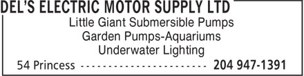 Del's Electric Motor Supply Ltd (204-947-1391) - Annonce illustrée - Little Giant Submersible Pumps Garden Pumps-Aquariums Underwater Lighting Little Giant Submersible Pumps Garden Pumps-Aquariums Underwater Lighting