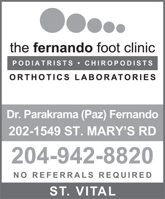 Fernando Foot Clinic And Fernando Orthotics Laboratories (204-942-8820) - Annonce illustrée - PODIATRISTS   CHIROPODISTS Dr. Parakrama (Paz) Fernando 202-1549 ST. MARY S RD 204-942-8820 NO REFERRALS REQUIRED ST. VITAL