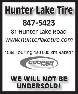 Hunter Lake Tire (506-847-5423) - Annonce illustr&eacute;e - Hunter Lake TireHunter Lake Tire 847-5423 81 Hunter Lake Road www.hunterlaketire.com CS4 Touring 130 000 km Rated WE WILL NOT BEWE WILL NOT BE UNDERSOLD!UNDERSOLD!  Hunter Lake TireHunter Lake Tire 847-5423 81 Hunter Lake Road www.hunterlaketire.com CS4 Touring 130 000 km Rated WE WILL NOT BEWE WILL NOT BE UNDERSOLD!UNDERSOLD!