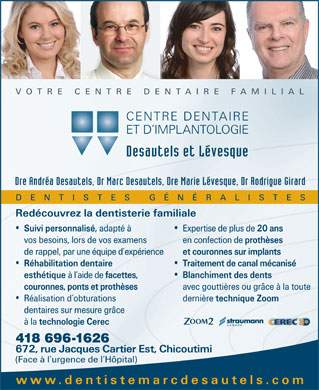 Centre Dentaire et d'implantologie Dr Marc Desautels Dentiste (418-545-5417) - Display Ad - 418 696-1626