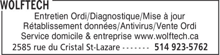 Wolftech (514-923-5762) - Annonce illustr&eacute;e - Entretien Ordi/Diagnostique/Mise &agrave; jour R&eacute;tablissement donn&eacute;es/Antivirus/Vente Ordi Service domicile &amp; entreprise www.wolftech.ca
