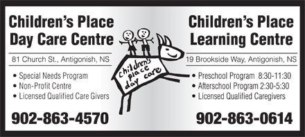 Children's Place Day Care (902-863-4570) - Display Ad - Non-Profit Centre Licensed Qualified Care Givers 902-863-4570 902-863-0614 Special Needs Program