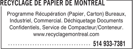 Services Monde Vert (514-933-7381) - Annonce illustrée======= - Programme Récupération (Papier, Carton) Bureaux, - Industriel, Commercial. Déchiquetage Documents - Confidentiels, Service de Compacteur/Conteneur. - www.recyclagemontreal.com