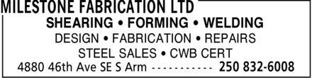 Milestone Fabrication Ltd (250-832-6008) - Annonce illustrée - SHEARING ¿ FORMING ¿ WELDING DESIGN ¿ FABRICATION ¿ REPAIRS STEEL SALES ¿ CWB CERT