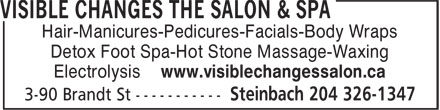 Visible Changes The Salon & Spa (1-888-987-0610) - Display Ad - Hair-Manicures-Pedicures-Facials-Body Wraps Detox Foot Spa-Hot Stone Massage-Waxing Electrolysis www.visiblechangessalon.ca