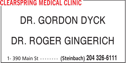 Clearspring Medical Clinic (204-326-6111) - Display Ad - DR. GORDON DYCK DR. ROGER GINGERICH