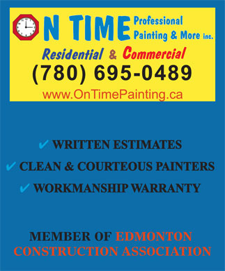 On Time Professional Painting (780-695-0489) - Display Ad - WRITTEN ESTIMATES CLEAN & COURTEOUS PAINTERS WORKMANSHIP WARRANTY MEMBER OF EDMONTON CONSTRUCTION ASSOCIATION