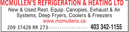 McMullen's Refrigeration & Heating Ltd (403-342-1155) - Display Ad - New & Used Rest. Equip. Canopies, Exhaust & Air Systems, Deep Fryers, Coolers & Freezers www.mcmullens.ca