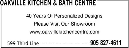 Oakville Kitchen & Bath Centre (905-827-4611) - Display Ad - 40 Years Of Personalized Designs Please Visit Our Showroom www.oakvillekitchencentre.com 40 Years Of Personalized Designs Please Visit Our Showroom www.oakvillekitchencentre.com