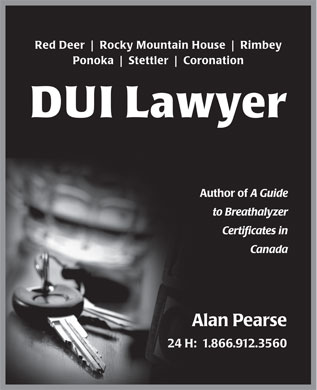 Pearse Alan Barrister & Solicitor (403-912-3560) - Annonce illustrée - Red Deer Rocky Mountain House Rimbey Ponoka Stettler Coronation DUI Lawyer Author of A Guide to Breathalyzer Certificates in Canada Alan Pearse 24 H:  1.866.912.3560