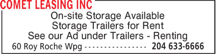 Comet Leasing Inc (204-633-6666) - Annonce illustrée - On-site Storage Available Storage Trailers for Rent See our Ad under Trailers - Renting  On-site Storage Available Storage Trailers for Rent See our Ad under Trailers - Renting