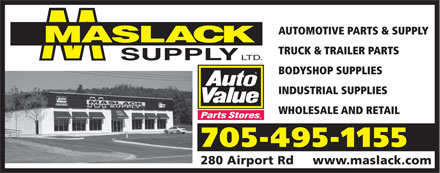 Maslack Supply Ltd (705-495-1155) - Display Ad - AUTOMOTIVE PARTS &amp; SUPPLY MASLACK TRUCK &amp; TRAILER PARTS LTD. SUPPLY BODYSHOP SUPPLIES INDUSTRIAL SUPPLIES WHOLESALE AND RETAIL 705-495-1155 280 Airport Rdwww.maslack.com