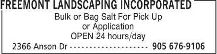 Freemont Landscaping Incorporated (905-676-9106) - Annonce illustrée - Bulk or Bag Salt For Pick Up or Application OPEN 24 hours/day Bulk or Bag Salt For Pick Up or Application OPEN 24 hours/day
