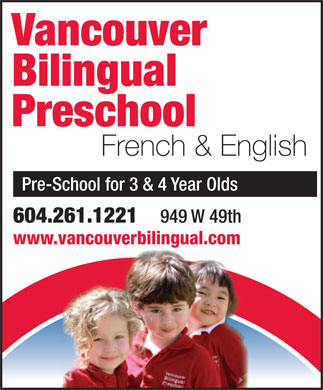 Vancouver Bilingual Preschool (604-261-1221) - Display Ad - French & English Pre-School for 3 & 4 Year Olds 604.261.1221 949 W 49th www.vancouverbilingual.comvancouverbilingual.com Vancouver Bilingual Preschool