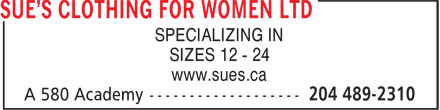 Sue's Clothing For Women Ltd (204-489-2310) - Annonce illustrée - SPECIALIZING IN SIZES 12 - 24 www.sues.ca SPECIALIZING IN SIZES 12 - 24 www.sues.ca