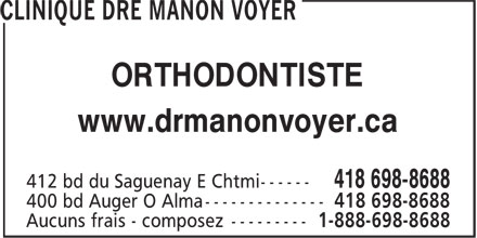 Clinique Dre Manon Voyer (418-698-8688) - Annonce illustrée - www.drmanonvoyer.ca ORTHODONTISTE www.drmanonvoyer.ca ORTHODONTISTE