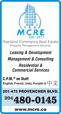 Mainland Commerce Real Estate (204-480-0145) - Annonce illustrée - Leasing & Development Management & Consulting Residential & Commercial Services C.P.M. on Staff English, French, Urdu, Punjabi & 201-475 PROVENCHER BLVD. www.mcre.ca