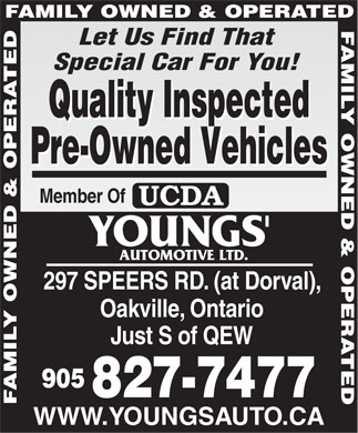 Youngs' Automotive Ltd (905-827-7477) - Annonce illustrée - Oakville, Ontario Just S of QEW 905 827-7477 WWW.YOUNGSAUTO.CA Let Us Find That Special Car For You! Quality Inspected Pre-Owned Vehicles Member Of 297 SPEERS RD. (at Dorval),