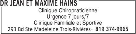 Dr Jean et Maxime hains (819-374-9965) - Annonce illustrée======= - Clinique Chiropraticienne Urgence 7 jours/7 Clinique Familiale et Sportive