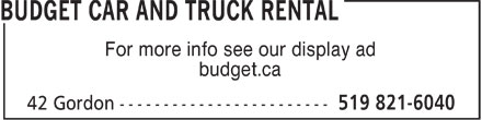 Budget Car & Truck Rentals (519-821-6040) - Display Ad - For more info see our display ad budget.ca  For more info see our display ad budget.ca