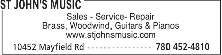 St John's Music (780-452-4810) - Display Ad - Sales - Service- Repair Brass, Woodwind, Guitars & Pianos www.stjohnsmusic.com