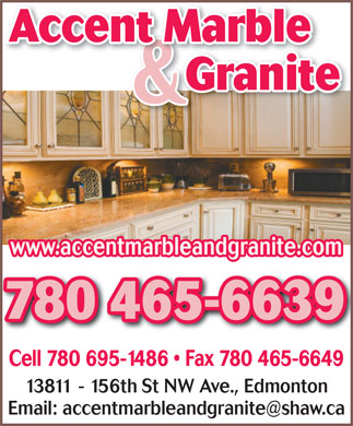 Accent Marble & Granites (780-465-6639) - Annonce illustrée - Accent Marble GraniteGranite & www.accentmarbleandgranite.com 780 465-6639780 465-6639 Cell 780 695-1486   Fax 780 465-6649 13811 - 156th St NW Ave., Edmonton
