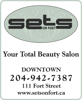 Salon One Eleven (204-942-7387) - Display Ad - Your Total Beauty Salon DOWNTOWN 204-942-7387 111 Fort Street www.setsonfort.ca