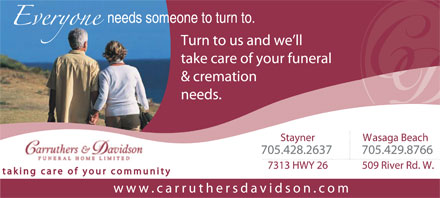 Carruthers & Davidson funeral Home (705-428-2637) - Display Ad - needs someone to turn to.  needs someone to turn to.