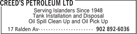 Creed's Petroleum Ltd (902-892-6036) - Annonce illustrée - Serving Islanders Since 1948 Tank Installation and Disposal Oil Spill Clean Up and Oil Pick Up Serving Islanders Since 1948 Tank Installation and Disposal Oil Spill Clean Up and Oil Pick Up