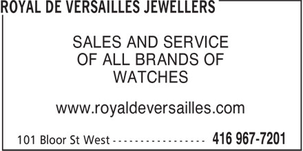 Royal De Versailles Jewellers (416-967-7201) - Annonce illustrée - SALES AND SERVICE OF ALL BRANDS OF WATCHES www.royaldeversailles.com SALES AND SERVICE OF ALL BRANDS OF WATCHES www.royaldeversailles.com