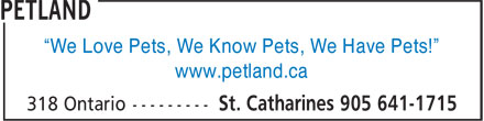 Petland (905-641-1715) - Annonce illustr&eacute;e - &ldquo;We Love Pets, We Know Pets, We Have Pets!&rdquo; www.petland.ca