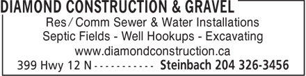 Diamond Construction & Gravel (1-855-230-7958) - Annonce illustrée - Res / Comm Sewer & Water Installations Septic Fields - Well Hookups - Excavating www.diamondconstruction.ca  Res / Comm Sewer & Water Installations Septic Fields - Well Hookups - Excavating www.diamondconstruction.ca