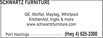 Schwartz Furniture (902-625-2300) - Annonce illustrée - GE, Moffat, Maytag, Whirlpool KitchenAid, Inglis & more www.schwartzfurniture.com