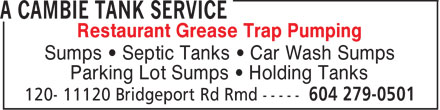 A Cambie Tank Service (604-279-0501) - Annonce illustrée - Restaurant Grease Trap Pumping Sumps   Septic Tanks   Car Wash Sumps Parking Lot Sumps   Holding Tanks  Restaurant Grease Trap Pumping Sumps   Septic Tanks   Car Wash Sumps Parking Lot Sumps   Holding Tanks  Restaurant Grease Trap Pumping Sumps   Septic Tanks   Car Wash Sumps Parking Lot Sumps   Holding Tanks