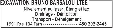 Excavation Bruno Barsalou Ltée (450-293-2445) - Annonce illustrée======= - Nivellement au laser, Étang et lac Drainage - Démolition Transport - Déneigement