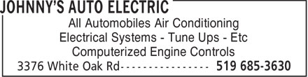 Johnny's Auto Electric (519-685-3630) - Display Ad - All Automobiles Air Conditioning Electrical Systems - Tune Ups - Etc Computerized Engine Controls  All Automobiles Air Conditioning Electrical Systems - Tune Ups - Etc Computerized Engine Controls