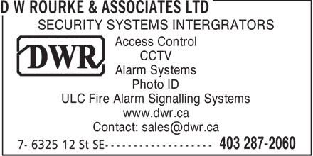 Dw Rourke & Associates Ltd (403-287-2060) - Annonce illustrée======= - D W ROURKE & ASSOCIATES LTD - ALARM SYSTEM - ACCESS CONTROL - SECURITY SYSTEM INTERGRATOR - FIRE ALARM SIGNALLING SYSTEM