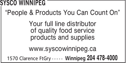"Sysco Winnipeg (204-478-4000) - Annonce illustrée - ""People & Products You Can Count On"" Your full line distributor of quality food service products and supplies www.syscowinnipeg.ca"