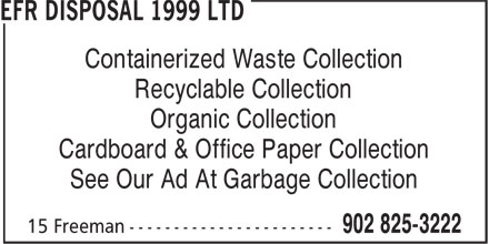 EFR Disposal 1999 Ltd (902-825-3222) - Display Ad - Containerized Waste Collection Recyclable Collection Organic Collection Cardboard & Office Paper Collection See Our Ad At Garbage Collection