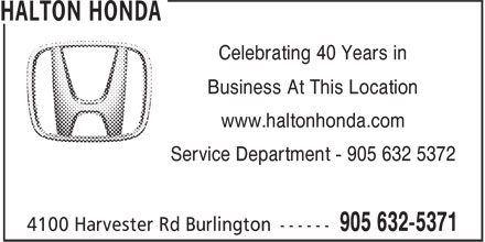 Halton Honda (905-632-5371) - Annonce illustrée - Celebrating 40 Years in Business At This Location www.haltonhonda.com Service Department - 905 632 5372