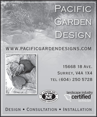 Pacific Garden Design (604-250-5728) - Annonce illustrée - technician www.pacificgardendesigns.com 15668 18 Ave. Surrey, V4A 1X4 tel (604) 250 5728 Design   Consultation   Installation