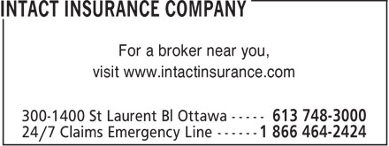 Intact Insurance Company (613-748-3000) - Annonce illustrée - For a broker near you, visit www.intactinsurance.com