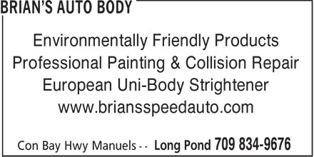 Brian's Auto Body (709-834-9676) - Annonce illustrée - Environmentally Friendly Products Professional Painting & Collision Repair European Uni-Body Strightener www.briansspeedauto.com  Environmentally Friendly Products Professional Painting & Collision Repair European Uni-Body Strightener www.briansspeedauto.com