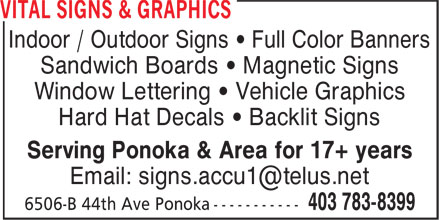 Accu Publishing (2007) (403-783-8399) - Display Ad - Indoor / Outdoor Signs ¿ Full Color Banners - Sandwich Boards ¿ Magnetic Signs - Window Lettering ¿ Vehicle Graphics - Hard Hat Decals ¿ Backlit Signs - Serving Ponoka & Area for 17+ years - Email: signs.accu1@telus.net