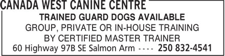 Canada West Canine Centre (250-832-4541) - Annonce illustrée - TRAINED GUARD DOGS AVAILABLE GROUP, PRIVATE OR IN-HOUSE TRAINING BY CERTIFIED MASTER TRAINER