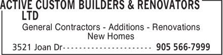 Active Custom Builders & Renovators Ltd (905-566-7999) - Annonce illustrée - General Contractors - Additions - Renovations New Homes