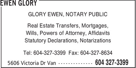 Ewen Glory (604-327-3399) - Display Ad - EWEN GLORY - MORTGAGES NOTARY - REAL ESTATE TRANSFERS NOTARY - AFFIDAVITS NOTARY - POWERS OF ATTORNEY NOTARY - STATUTORY DECLARATIONS NOTARY - WILLS NOTARY
