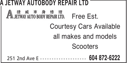 A Jetway Auto Body Repair Ltd (604-872-6222) - Display Ad - Free Est. - Courtesy Cars Available - all makes and models - Scooters
