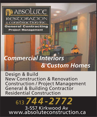Absolute Restoration Inc (613-744-2772) - Annonce illustrée - Commercial Interiors & Custom Homes Design & Build New Construction & Renovation Construction / Project Management General & Building Contractor Residential Construction 613 744-2772 3-557 Kirkwood Av www.absoluteconstruction.ca