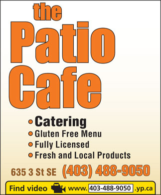 The Patio Cafe (403-488-9050) - Annonce illustr&eacute;e - Catering Gluten Free Menu Fully Licensed Fresh and Local Products (403) 488-9050 635 3 St SE www. 403-488-9050  .yp.ca